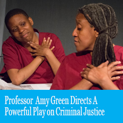 Cover image for Professor Amy Green Directs A Powerful Play On Criminal Justice