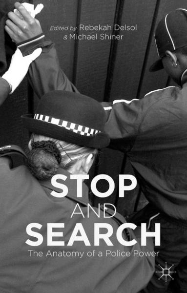 Stop and Search: The Anatomy of a Police Power